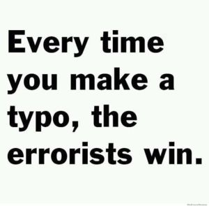 everytime-you-make-a-typo-the-errorists-win
